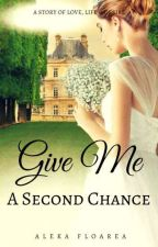 Give Me A Second Chance by AlekaFloarea