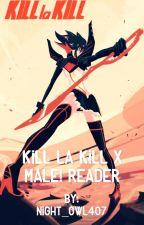 Kill La Kill x Male! Reader  by Night_Owl407