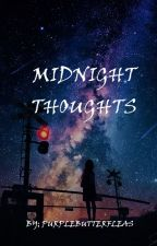 MIDNIGHT THOUGHTS #wattys2018 by purplebutterfleas