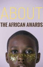 The African Awards; ABOUT by TheAfricanAwards