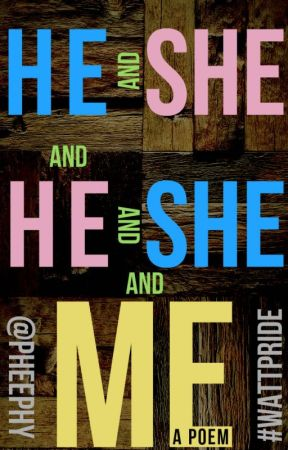 He and she and he and she and me - a poem by Pheephy