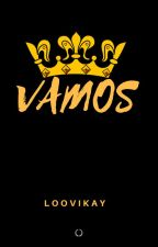 VAMOS by loovikay