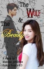 The Wolf and The Beauty by Maknae_princess
