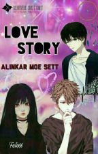 Love Story{Completed} by PannYaungChel