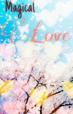 Magical Love (book 3) #Nanowrimo2018 (SLOW UPDATE)  by cherish9991