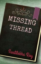 Missing Thread by crumpled_parchment