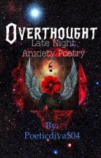 Overthought by Poeticdiva504
