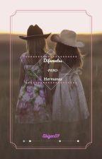 Diferentes pero hermanas by Abigen07