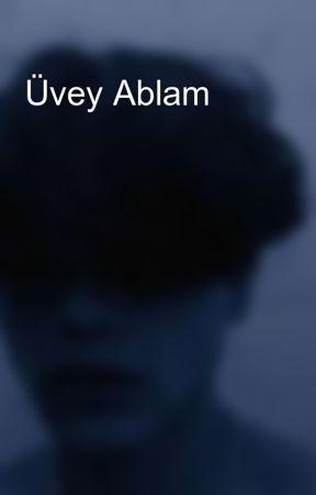 Üvey Ablam by dedikodununellitonu