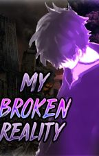 """My Broken Reality"" by KoreEye"