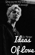 Ideas Of Love by jimjnx