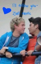 I'll Follow You - Ziall fanfic BoyxBoy by bulletsfrank