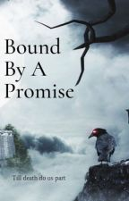 Bound by a promise (G/t)  by Laughing-snail