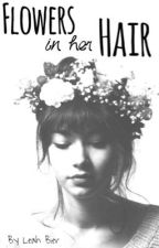 Flowers In Her Hair by captivatingly