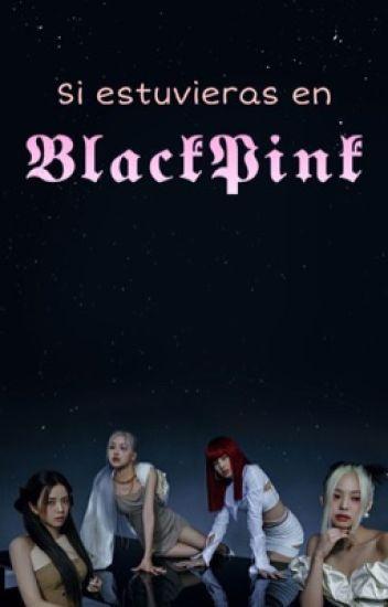?Si Estuvieras En BlackPink?