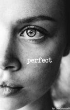 Perfect by CarolGarciaS2