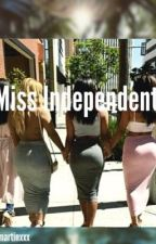 Miss Independent // j.g by abbimartinxxx
