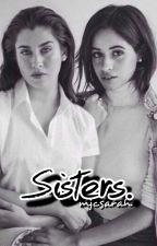 """Sisters."" | Camren. [#Wattys2018] by mjcsarah"
