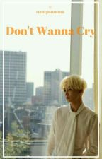 Don't Wanna Cry by scoupsnoona