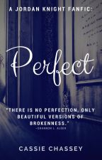 Perfect (Jordan Knight/NKOTB fanfic, Liadan #1) by CassieChassey