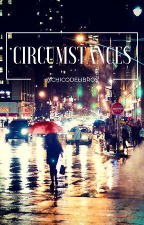 Circumstances by Chicodelibros