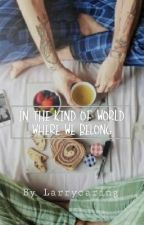 In the kind of world where we belong || larry os (traducción) by bastillelwthes