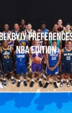 BLKBYJY PREFERENCES | nba edition [ COMPLETED ] by thtsbrae_