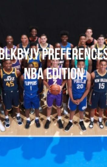 BLKBYJY PREFERENCES | nba edition [ COMPLETED ]