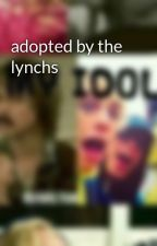 adopted by the lynchs by blbblb222
