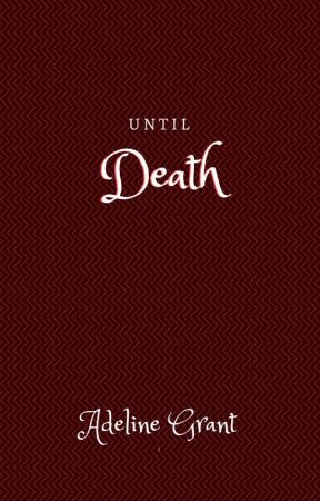 Until Death by G_Adeline