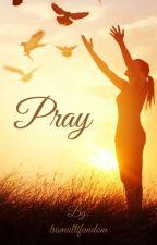 Pray // daily devotions  by tvsmultifandom