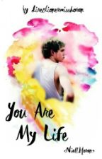 You are my life ||Niall Horan by directionermisshoran