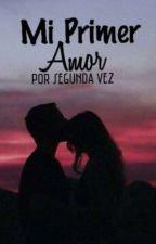 Mi primer amor. by RaquelMedina963