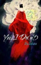 Yes, I Do(n't) by Bleu84