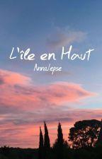 L'île en Haut  by Annalepse
