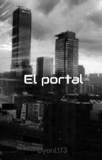El portal by Dyonl1f3