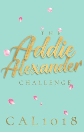 The Addie Alexander Challenge by Cal1018