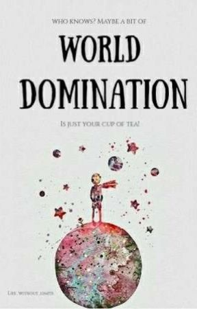 WORLD DOMINATION | (c.s) by life_without_limits