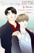 You Are My Love {Çeviri} by GgukMin-_-
