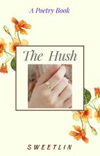 The Hush by Sweetlin25