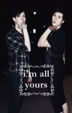 I'm all yours // phan by wirrow