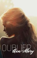 Oublier by Mlle_Ania