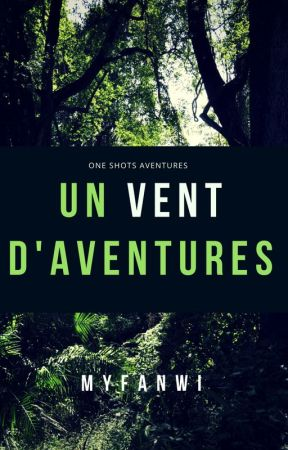 Un vent d'Aventures | One Shots Aventures by Myfanwi