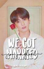 We Got Married    Jeon Jungkook    ✔ by bwiyomiii