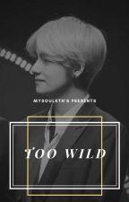 Too Wild [KookVMin] by mysoulkth