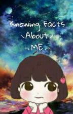 Knowing Facts (about ME) by Belfchan