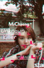 Unknown Killer | Michaeng • HIATUS  by aDevilAngle