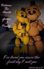 Between Two Hearts [Goldie X Freddy] by GoldenFreddy_Love18
