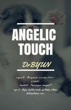 Angelic Touch ♤Chanbaek by DrBYUN