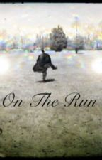 On the run by a__1212
